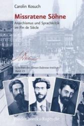 Missratene Seohne - Anarchismus Und Sprachkritik Im Fin De Siaecle (ISBN: 9783525370377)