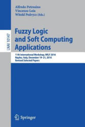 Fuzzy Logic and Soft Computing Applications - 11th International Workshop, WILF 2016, Naples, Italy, December 19-21, 2016, Revised Selected Papers (ISBN: 9783319529615)