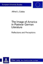 Image of America in Postwar German Literature - Reflections and Perceptions (ISBN: 9783261050397)