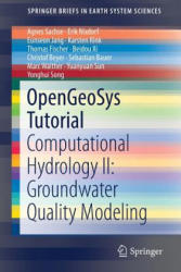Opengeosys Tutorial - Computational Hydrology II: Groundwater Quality Modeling (ISBN: 9783319528083)