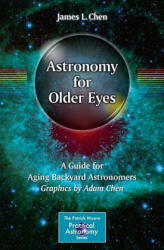 Astronomy for Older Eyes - James L. Chen, Adam Chen (ISBN: 9783319524122)