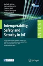 Interoperability, Safety and Security in IoT - Second International Conference, InterIoT 2016 and Third International Conference, SaSeIoT 2016, Paris (ISBN: 9783319527260)