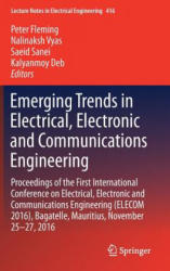 Emerging Trends in Electrical, Electronic and Communications Engineering - Proceedings of the First International Conference on Electrical, Electroni (ISBN: 9783319521701)