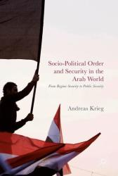 Socio-Political Order and Security in the Arab World (ISBN: 9783319522425)