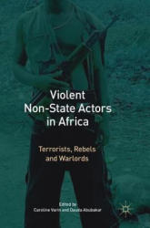 Violent Non-State Actors in Africa - Terrorists, Rebels and Warlords (ISBN: 9783319513515)