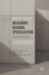 Measuring Regional Specialisation (ISBN: 9783319515045)