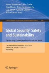 Global Security, Safety and Sustainability: The Security Challenges of the Connected World - 11th International Conference, ICGS3 2017, London, UK, J (ISBN: 9783319510637)