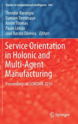 Service Orientation in Holonic and Multi-Agent Manufacturing (ISBN: 9783319510996)