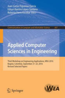 Applied Computer Sciences in Engineering - Third Workshop on Engineering Applications, WEA 2016, Bogota, Colombia, September 21-23, 2016, Revised Sel (ISBN: 9783319508795)