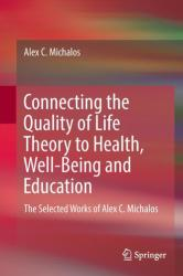 Connecting the Quality of Life Theory to Health, Well-being and Education - Alex C. Michalos (ISBN: 9783319511603)