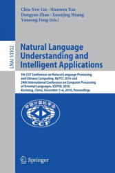 Natural Language Understanding and Intelligent Applications - 5th CCF Conference on Natural Language Processing and Chinese Computing, NLPCC 2016, an (ISBN: 9783319504957)