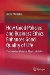 How Good Policies and Business Ethics Enhance Good Quality of Life (ISBN: 9783319507231)