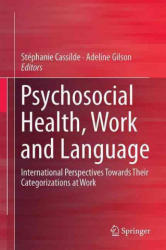Psychosocial Health, Work and Language - Stéphanie Cassilde, Adeline Gilson (ISBN: 9783319505435)
