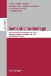 Semantic Technology - 6th Joint International Conference, JIST 2016, Singapore, Singapore, November 2-4, 2016, Revised Selected Papers (ISBN: 9783319501116)