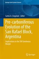 Pre-Carboniferous Evolution of the San Rafael Block, Argentina: Implications in the Gondwana Margin - Implications in the Gondwana Margin (ISBN: 9783319501512)