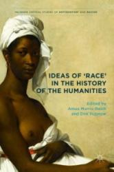 Ideas of 'Race' in the History of the Humanities - Amos Morris-Reich, Dirk Rupnow (ISBN: 9783319499529)