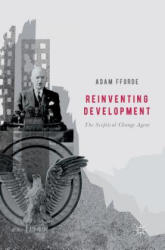 Reinventing Development - The Sceptical Change Agent (ISBN: 9783319502267)