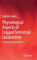 Physiological Aspects of Legged Terrestrial Locomotion - The Motor and the Machine (ISBN: 9783319499796)