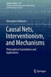 Causal Nets, Interventionism, and Mechanisms - Philosophical Foundations and Applications (ISBN: 9783319499079)