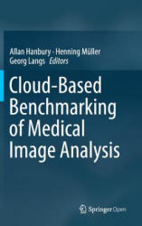 Cloud-Based Benchmarking of Medical Image Analysis (ISBN: 9783319496429)