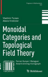 Monoidal Categories and Topological Field Theory (ISBN: 9783319498331)