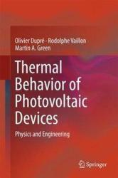 Thermal Behavior of Photovoltaic Devices: Physics and Engineering - Physics and Engineering (ISBN: 9783319494562)