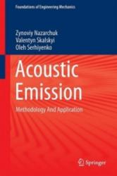 Acoustic Emission - Methodology and Application (ISBN: 9783319493480)