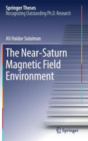 Near-Saturn Magnetic Field Environment (ISBN: 9783319492919)