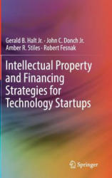 Intellectual Property and Financing Strategies for Technology Startups (ISBN: 9783319492162)