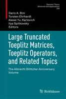 Large Truncated Toeplitz Matrices, Toeplitz Operators, and Related Topics: The Albrecht B - The Albrecht Beottcher Anniversary Volume (ISBN: 9783319491806)