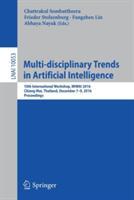 Multi-disciplinary Trends in Artificial Intelligence - Chattrakul Sombattheera, Frieder Stolzenburg, Fangzhen Lin, Abhaya Nayak (ISBN: 9783319493961)