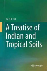 A Treatise of Indian and Tropical Soils - D. K. Pal (ISBN: 9783319494388)