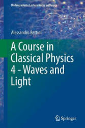 Course in Classical Physics 4 - Waves and Light (ISBN: 9783319483283)