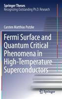 Fermi Surface and Quantum Critical Phenomena of High-Temperature Superconductors (ISBN: 9783319486451)