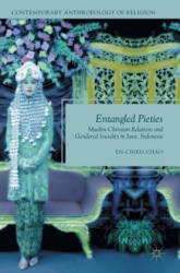 Entangled Pieties - Muslim-Christian Relations and Gendered Sociality in Java, Indonesia (ISBN: 9783319484198)
