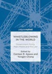 Whistleblowing in the World - Carmen R. Apaza, Yongjin Chang (ISBN: 9783319484808)