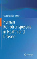 Human Retrotransposons in Health and Disease (ISBN: 9783319483436)