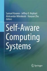 Self-Aware Computing Systems (ISBN: 9783319474724)