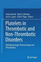 Platelets in Thrombotic and Non-Thrombotic Disorders: Pathophysiology, Pharmacology and Therapeutics: An Update (ISBN: 9783319474601)