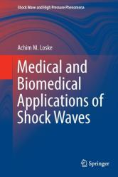 Medical and Biomedical Applications of Shock Waves (ISBN: 9783319475684)