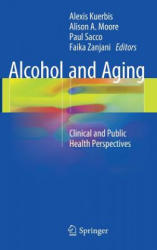 Alcohol and Aging - Clinical and Public Health Perspectives (ISBN: 9783319472317)