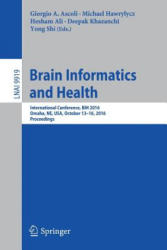 Brain Informatics and Health - International Conference, BIH 2016, Omaha, NE, USA, October 13-16, 2016 Proceedings (ISBN: 9783319471020)