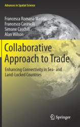 Collaborative Approach to Trade - Enhancing Connectivity in Sea- and Land-Locked Countries (ISBN: 9783319470382)