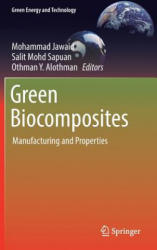 Green Biocomposites - Manufacturing and Properties (ISBN: 9783319466095)
