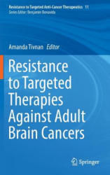 Resistance to Targeted Therapies Against Adult Brain Cancers (ISBN: 9783319465043)