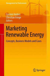 Marketing Renewable Energy - Concepts, Business Models and Cases (ISBN: 9783319464268)