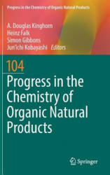 Progress in the Chemistry of Organic Natural Products 104 - A. Douglas Kinghorn, Heinz Falk, Simon Gibbons, Jun'ichi Kobayashi (ISBN: 9783319456164)