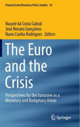 Euro and the Crisis - Perspectives for the Eurozone as a Monetary and Budgetary Union (ISBN: 9783319457093)