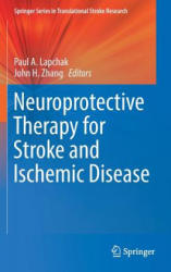 Neuroprotective Therapy for Stroke and Ischemic Disease (ISBN: 9783319453446)