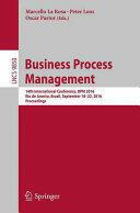 Business Process Management - 14th International Conference, BPM 2016, Rio de Janeiro, Brazil, September 18-22, 2016. Proceedings (ISBN: 9783319453477)